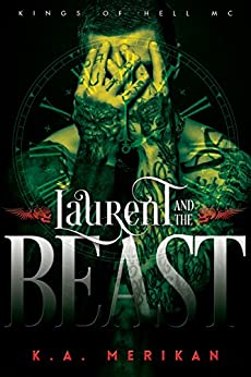 Laurent and the Beast (gay time travel romance) (Kings of Hell MC Book 1) by [Merikan, K.A.]