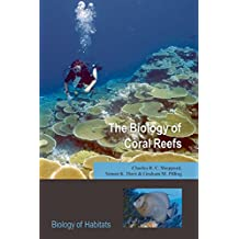 The Biology of Coral Reefs