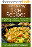 Rice Recipes: Delightfully Tasty Rice Recipes That Will Keep You Asking For More. (Quick & Easy Recipes) (English Edition)