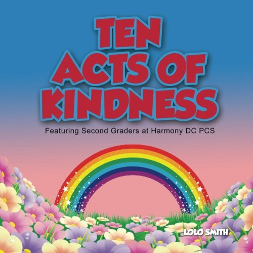 Ten Acts of Kindness Featuring Second Graders at Harmony DC PCS