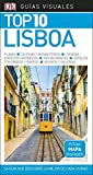 GUÍA VISUAL TOP 10 LISBOA: La guía que descubre lo mejor de cada ciudad (GUIAS TOP10)