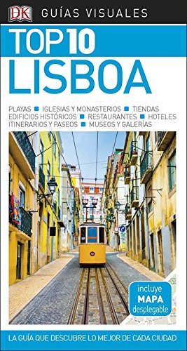 GUÍA VISUAL TOP 10 LISBOA: La guía que descubre lo mejor de cada ciudad (GUIAS TOP10) por Varios autores