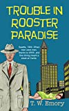 Front cover for the book Trouble in Rooster Paradise (Gunnar Nilson Mystery) by T. W. Emory