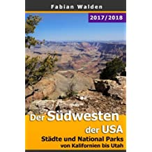 Der Südwesten der USA: Städte und National Parks von Kalifornien bis Utah