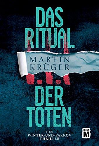Buchseite und Rezensionen zu 'Das Ritual der Toten (Ein Winter-und-Parkov-Thriller, Band 3)' von Martin Krüger