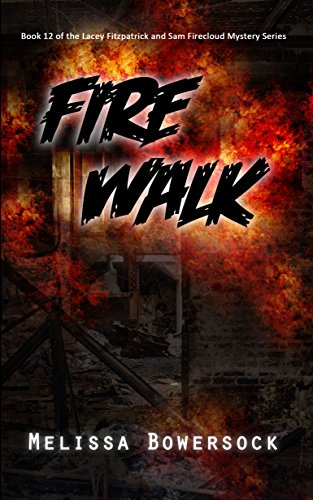 Fire Walk (A Lacey Fitzpatrick and Sam Firecloud Mystery Book 12) (English Edition)