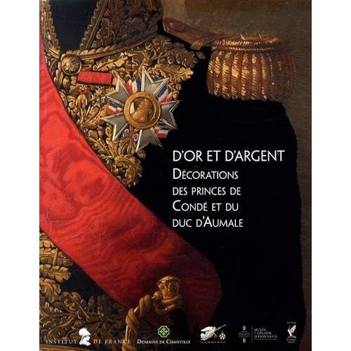 D'or et d'argent décorations des princes de Conde et du Duc d'Aumale