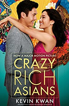 Crazy Rich Asians: The international bestseller, now a major film in 2018 by [Kwan, Kevin]