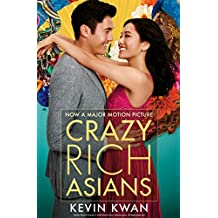 Crazy Rich Asians: The international bestseller, now a major film in 2018