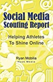Social Media Scouting Report: Helping Athletes To Shine Online