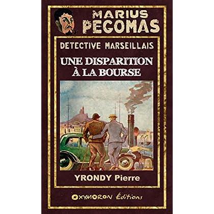 Une disparition à la Bourse (Marius PÉGOMAS t. 16)
