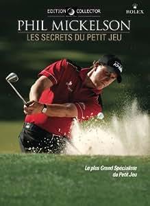 Golf DVD - Phil Mickelson - Les Secrets du Petit Jeu (Edition Collector)