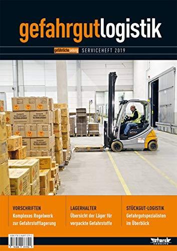 Gefahrgut-Logistik 2019: Transport und Lagerung gefährlicher Güter