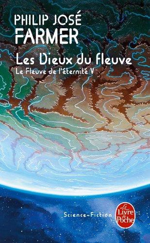 Le Fleuve de l'éternité, tome 5 : Les Dieux du fleuve