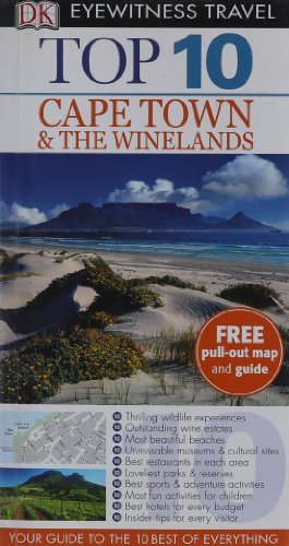 DK Eyewitness Top 10 Travel Guide: Cape Town and the Winelands: Written by Philip Briggs, 2010 Edition, Publisher: Dorling Kindersley [Paperback]