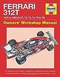 Ferrari 312T: 1975 to 1980 (312T, T2, T3, T4, T5 & T6) (Owners' Workshop Manual)
