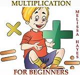 Multiplication For Beginners (Multiplication Table 1-10 For Kids)
