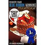 County Fair Blue Ribbon Winning Cookbook: Distinctive Cake Recipes (English Edition)