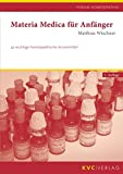 Materia medica für Anfänger: 42 wichtige homöopathische Arzneimittel (Forum Homöopathie)