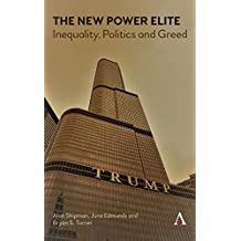 The New Power Elite: Inequality, Politics and Greed (Key Issues in Modern Sociology)