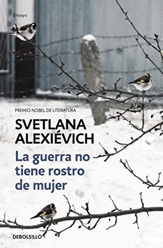 La guerra no tiene rostro de mujer / The Unwomanly Face of War: An Oral History of Women in World War II par Svetlana Alexiévich
