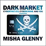 DarkMarket: CyberThieves, CyberCops and You
