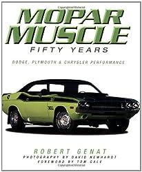 Mopar Muscle: Fifty Years by Robert Genat (2006-08-31)