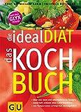 ideal Diät - das Kochbuch, die (GU Diät&Gesundheit)