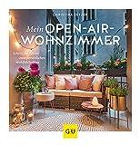 Mein Open-Air-Wohnzimmer: Schritt für Schritt zum persönlichen Wohlfühlbalkon (GU Garten Extra) - Christina Setzer
