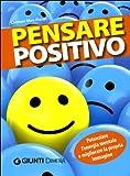 Scarica Libro Pensare positivo Potenziare l energia mentale e migliorare la propria immagine (PDF,EPUB,MOBI) Online Italiano Gratis