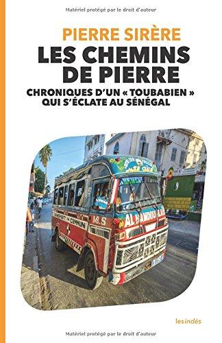Les Chemins de Pierre: Chroniques d'un « Toubabien » qui s'éclate au Sénégal