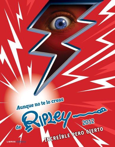 Descargar Libro Aunque no te lo creas de Ripley 2012: Increíble pero cierto (Otros) de AA. VV.