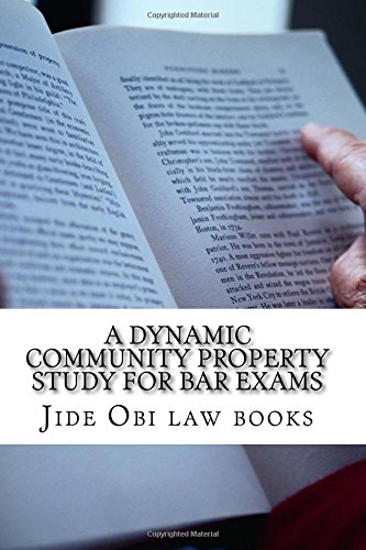 A Dynamic Community Property Study For Bar Exams: Includes reverse Pereira and reverse Van Camp!