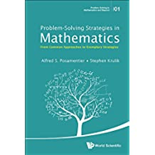 Problem-Solving Strategies in Mathematics:From Common Approaches to Exemplary Strategies (Problem Solving in Mathematics and Beyond)