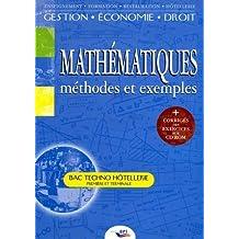 Mathématiques, méthodes et exemples Bac Techno hôtellerie 1e et Tle (1Cédérom)