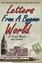 Letters from a Bygone World-A Travel Memoir by Nick Klepper (2013-05-15)
