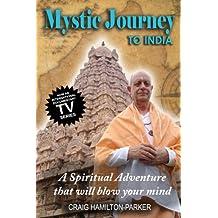 Mystic Journey to India: The Key to Spiritual Awakening and Fixing Fate