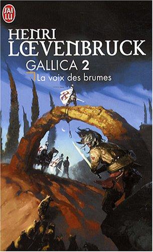 Gallica, Tome 2 : La voix des brumes par Henri Loevenbruck
