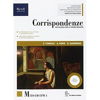 Corrispondenze. Mito Ed Epica. Per Le Scuole Superiori. Con Ebook. Con Espansione Online