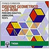 Disegno geometrico. Percorsi didattici, animazioni, tests. Con guida. Per le Scuole superiori. CD-ROM