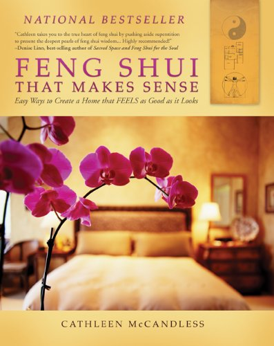 Feng Shui That Makes Sense: Easy Ways to Create a Home That Feels As Good As It Looks par Cathleen McCandless