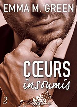 Cœurs insoumis - 2 par [Green, Emma M.]