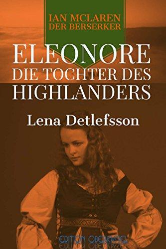 Eleonore - die Tochter des Highlanders: ein Ian-McLaren-Roman (Ian McLaren - der Berserker 1)