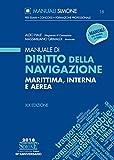 Manuale di Diritto della Navigazione: Marittima, Interna e Aerea