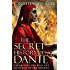 The Secret History of Dante: Unearthing the Mysteries of the Inferno