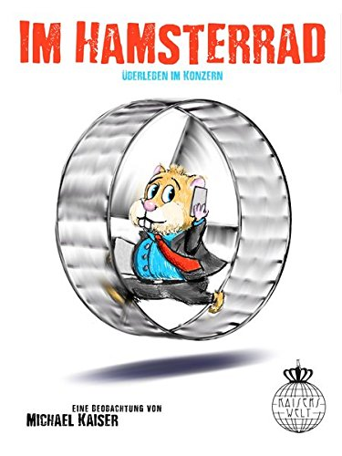 Im Hamsterrad: Überleben im Konzern