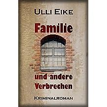 Familie und andere Verbrechen: Kriminalroman (Caro-und-Nessie-Kriminalromane 2)