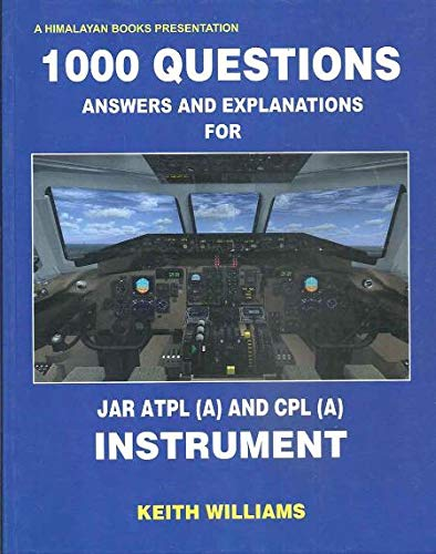 1000 Questions Answers & Explanations For JAR ATPL (A) & CPL (A) Instruments