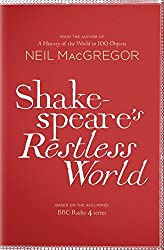 Shakespeare's Restless World: An Unexpected History in Twenty Objects by Dr Neil MacGregor (2012-09-27)