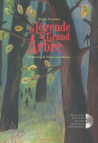 La Légende du Grand Arbre (1CD audio) par Brigitte Beaumont, Marie-Laure Bonnet-Bagot